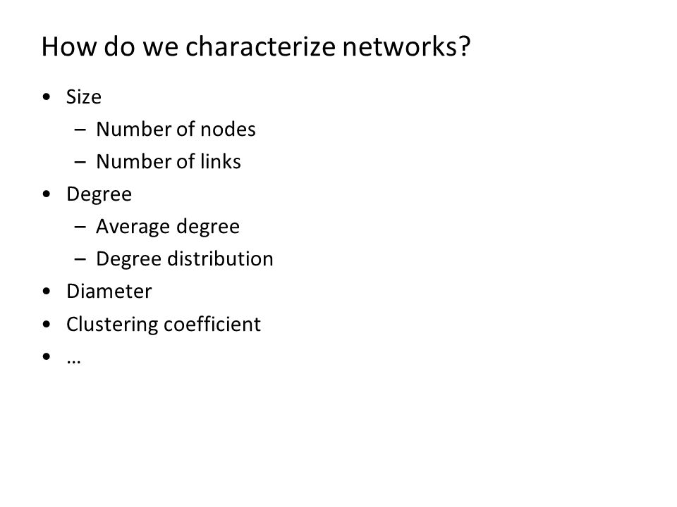 How do we characterize networks.