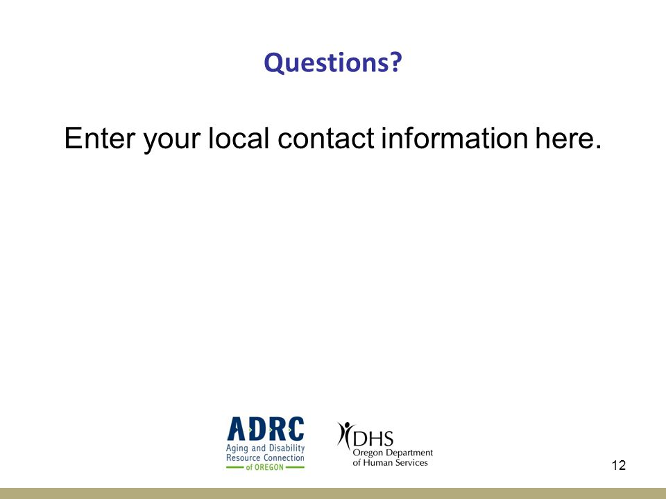 12 Questions Enter your local contact information here.