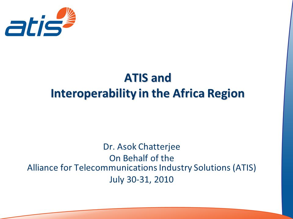 ATIS and Interoperability in the Africa Region Dr.