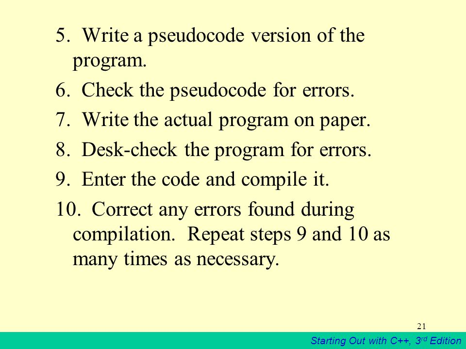 Starting Out with C++, 3 rd Edition Write a pseudocode version of the program.