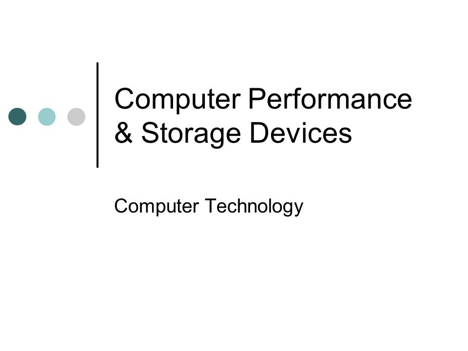Computer Performance & Storage Devices Computer Technology