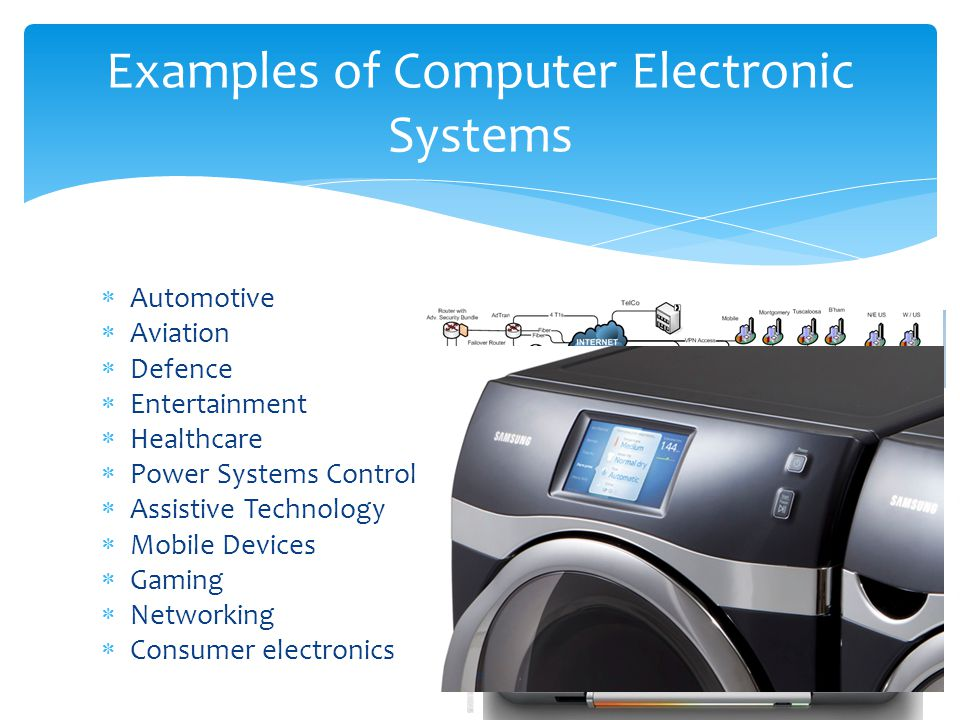  Automotive  Aviation  Defence  Entertainment  Healthcare  Power Systems Control  Assistive Technology  Mobile Devices  Gaming  Networking  Consumer electronics Examples of Computer Electronic Systems 7
