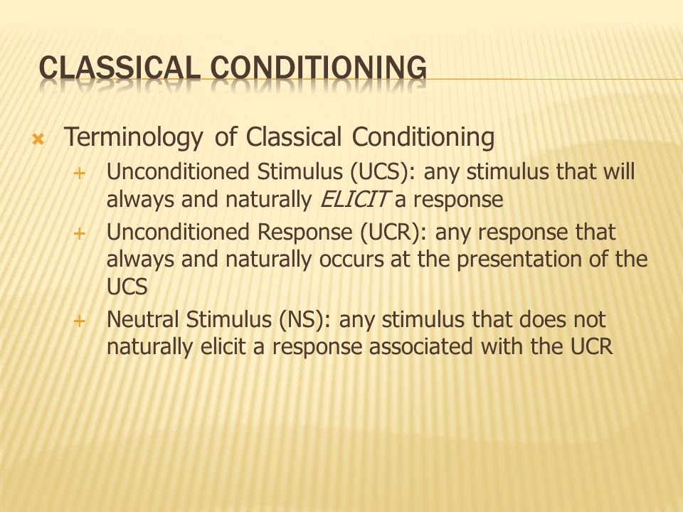  Association: the KEY element in classical conditioning  Pavlov considered classical conditioning to be a form of learning through association, in time, of a neutral stimulus and a stimulus that incites a response.