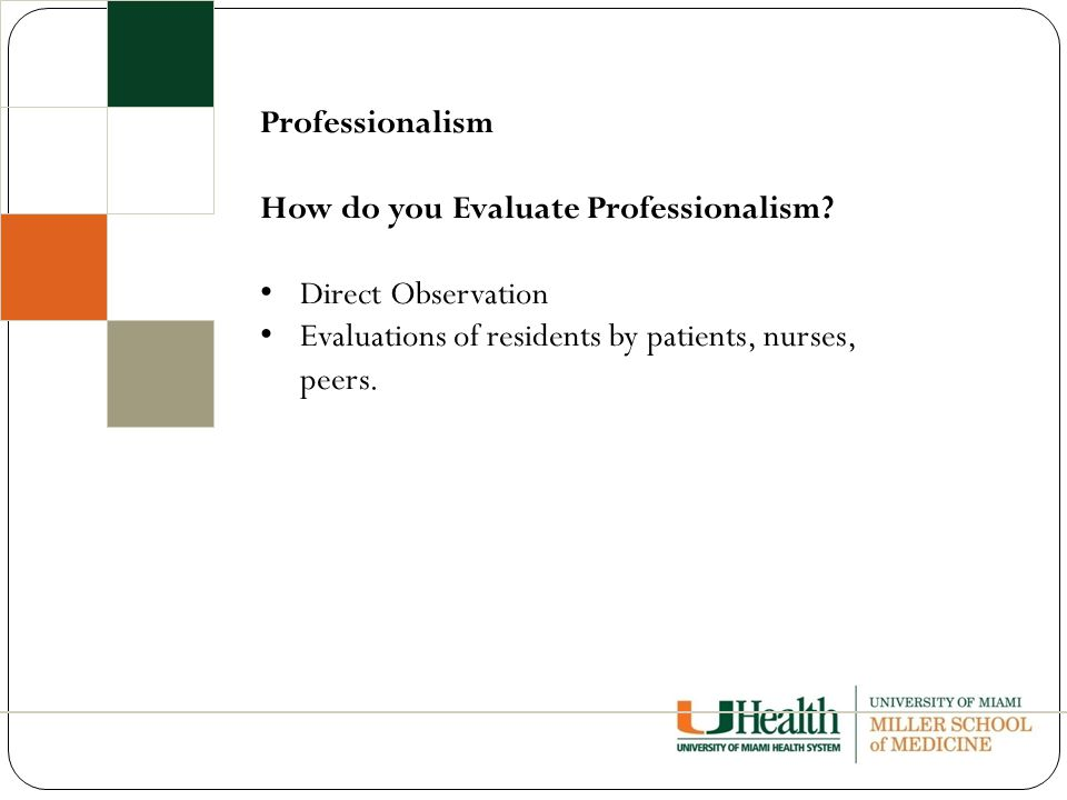 Professionalism How do you Evaluate Professionalism.