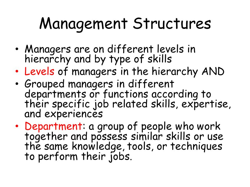 Levels of management 1.First-line managers: often called supervisor, a manager who is responsible for the daily supervision of nonmanagerial employees 2.Middle managers: a manager who supervises first-line managers and is responsible for finding the best way to use resources to achieve organizational goals 3.Top managers: a manager who establishes organizational goals, decides how departments should interact, and monitors the performance of middle managers 4.Top management team: a group composed of the CEO, the COO, and the vice presidents of the most important departments of a company p.