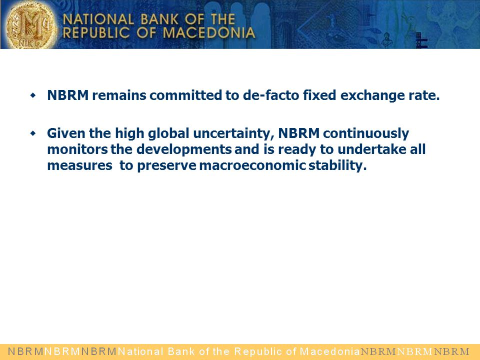  NBRM remains committed to de-facto fixed exchange rate.