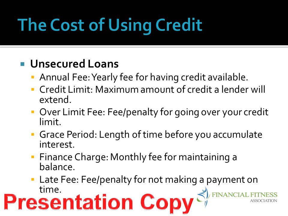  Unsecured Loans  Annual Fee: Yearly fee for having credit available.