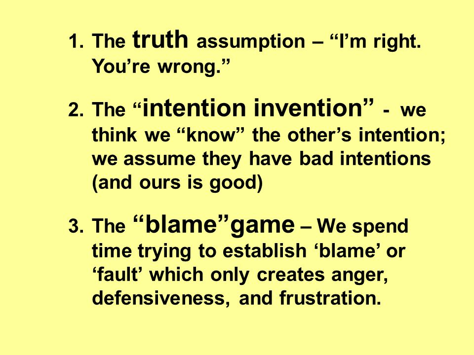 1.The truth assumption – I'm right.