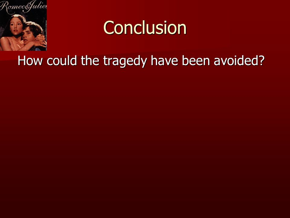 Conclusion paragraph for romeo and juliet