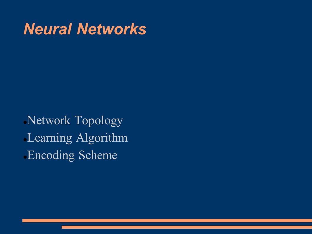 Neural Networks Network Topology Learning Algorithm Encoding Scheme