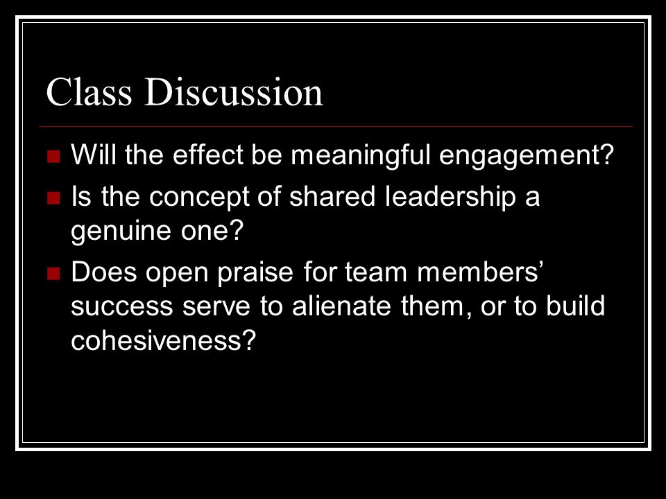 Class Discussion Will the effect be meaningful engagement.