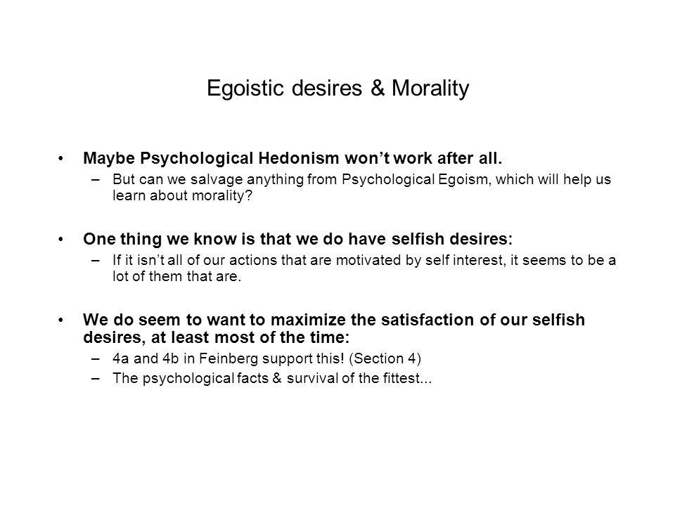 Egoism and hendonism?