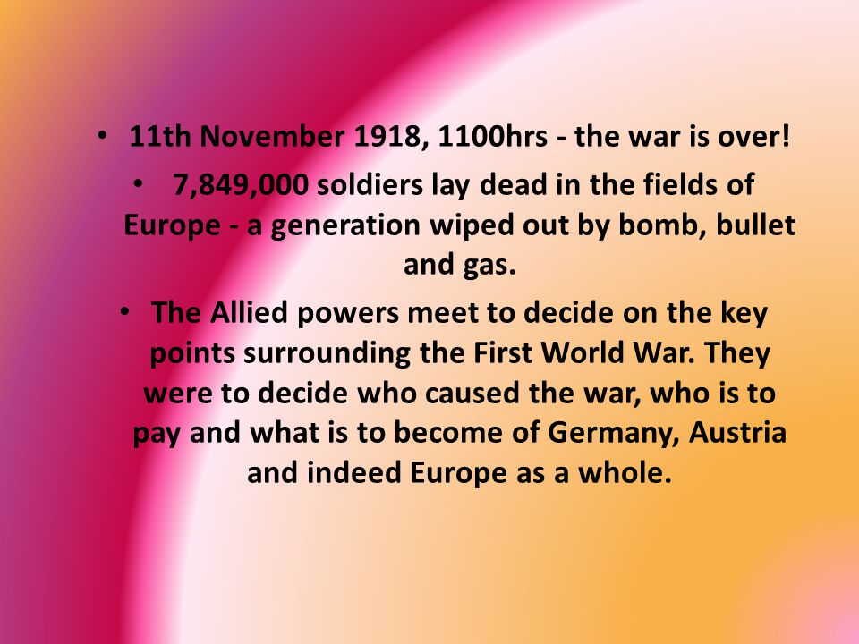 11th November 1918, 1100hrs - the war is over.