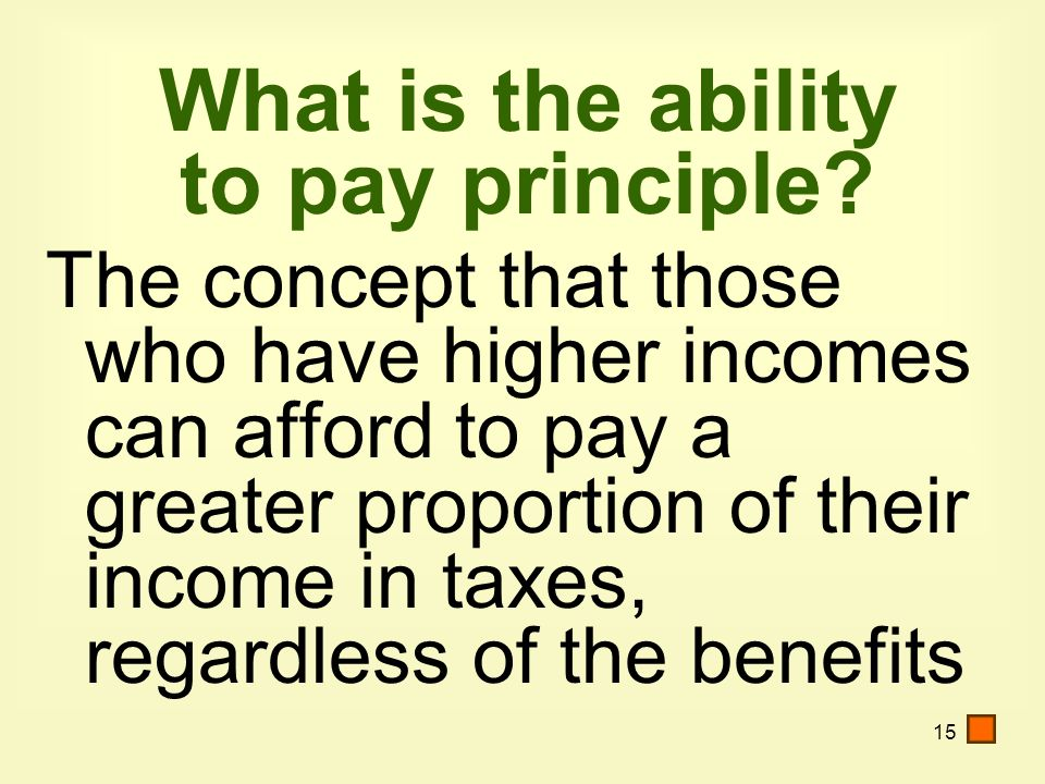 15 What is the ability to pay principle.