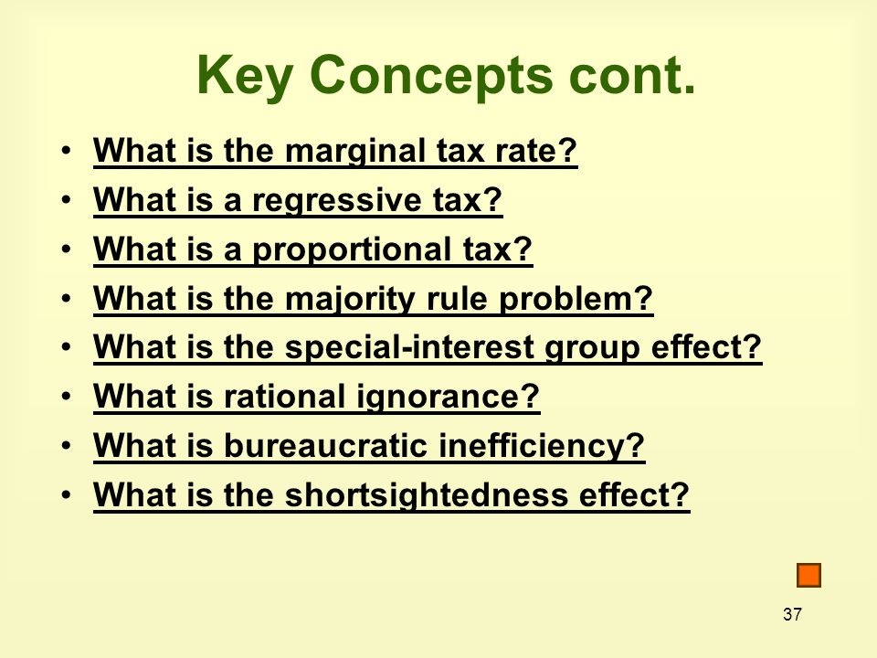 37 Key Concepts cont. What is the marginal tax rate.