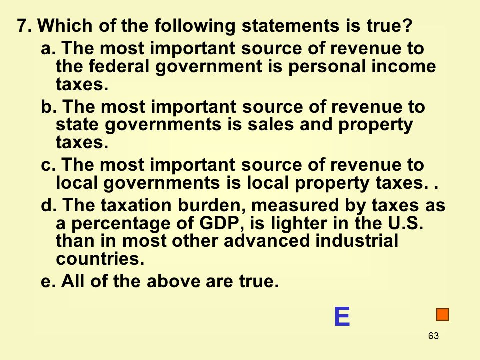 63 7. Which of the following statements is true. a.