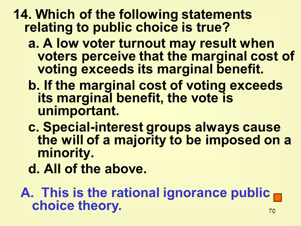 Which of the following statements relating to public choice is true.