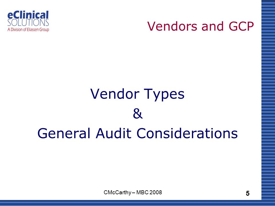 5 CMcCarthy – MBC 2008 Vendors and GCP Vendor Types & General Audit Considerations
