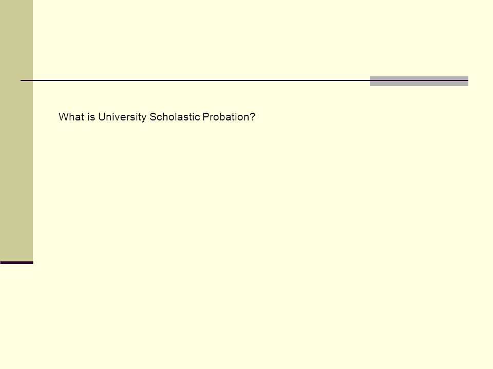What is University Scholastic Probation