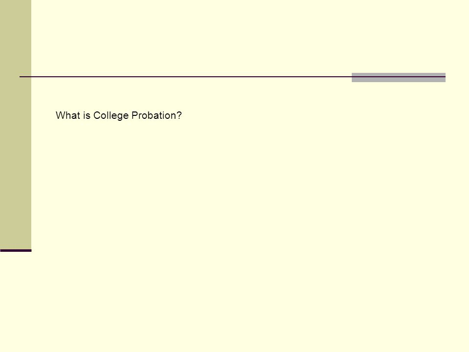 What is College Probation