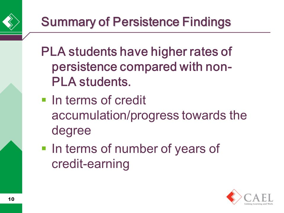 PLA students have higher rates of persistence compared with non- PLA students.