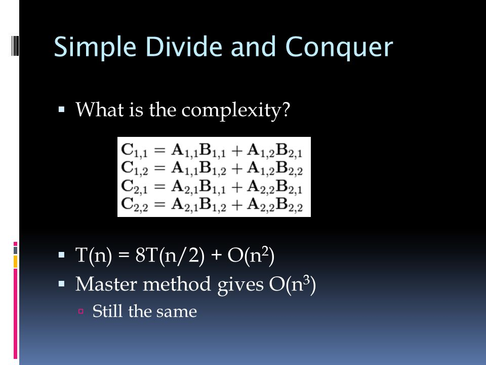 Simple Divide and Conquer  What is the complexity.