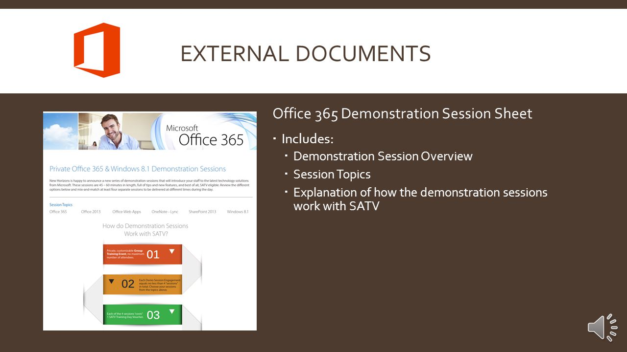 EXTERNAL DOCUMENTS Office 365 Class Sheet  Office 365 Class Summary  Includes:  All Office 365 Course Offerings  Course overview / Days of Training  Certification Information * This sheet is available both with class dates and without