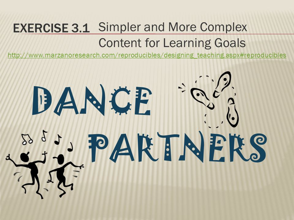 EXERCISE 3.1 Simpler and More Complex Content for Learning Goals DANCE PARTNERS