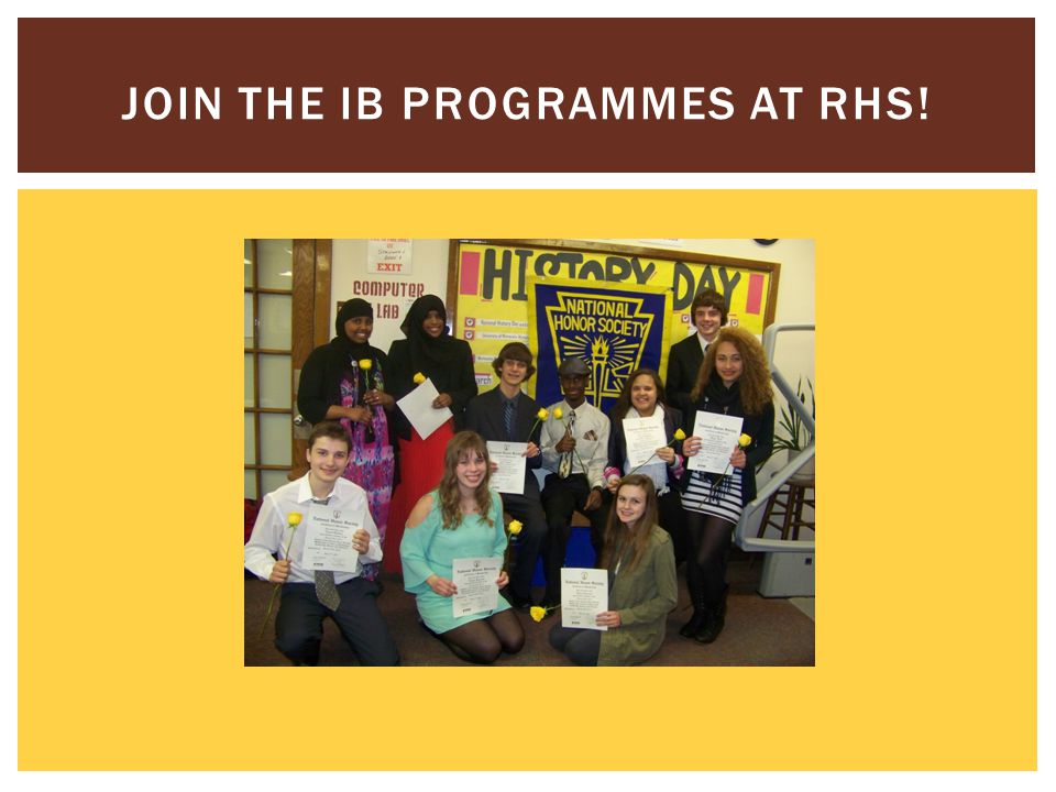 JOIN THE IB PROGRAMMES AT RHS!