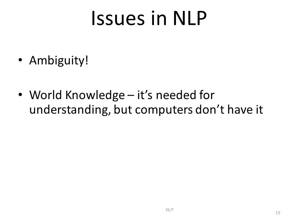 NLP 19 Issues in NLP Ambiguity.