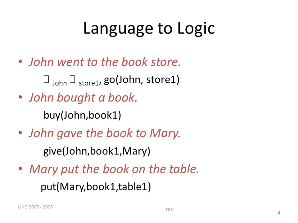 LING NLP 4 Language to Logic John went to the book store.