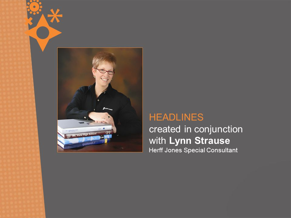 HEADLINES created in conjunction with Lynn Strause Herff Jones Special Consultant