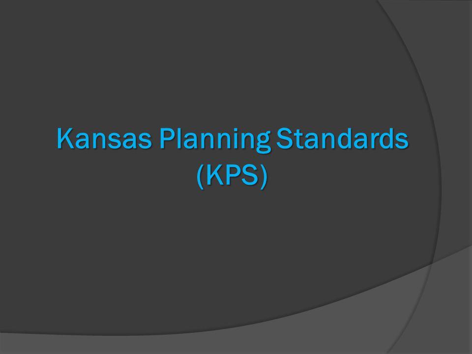 Kansas Planning Standards (KPS)