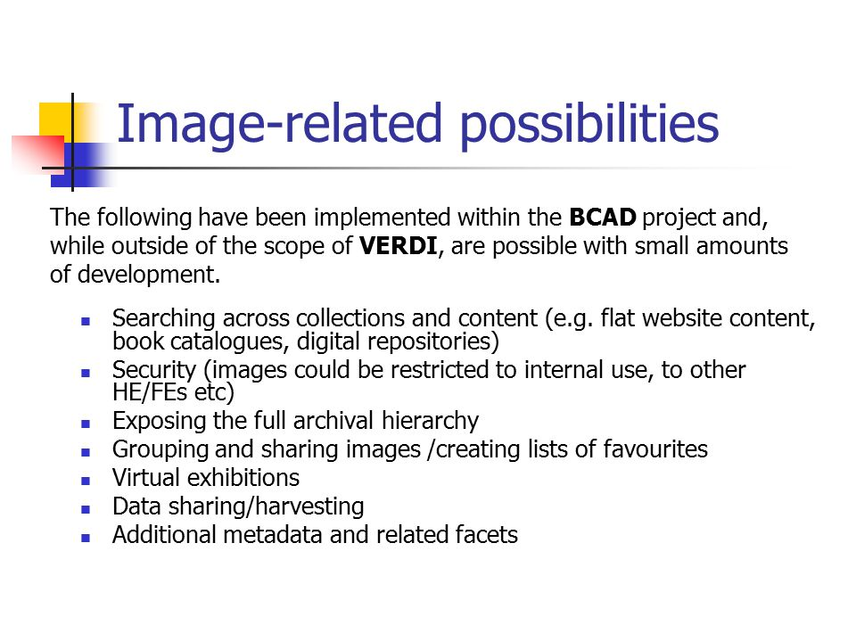 Image-related possibilities Searching across collections and content (e.g.