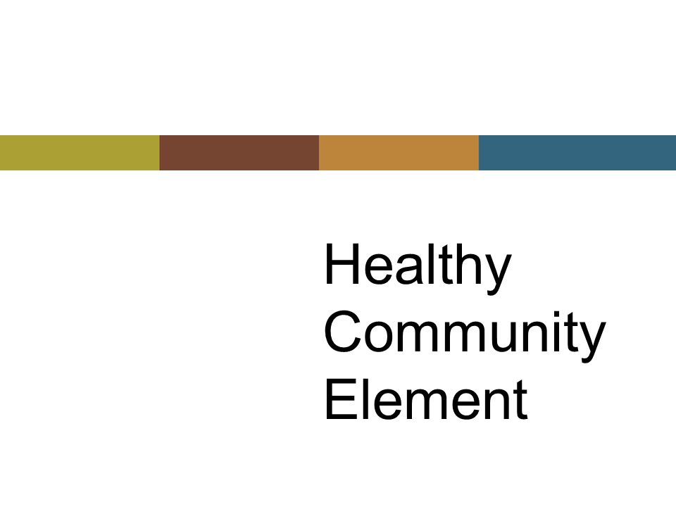 Healthy Community Element