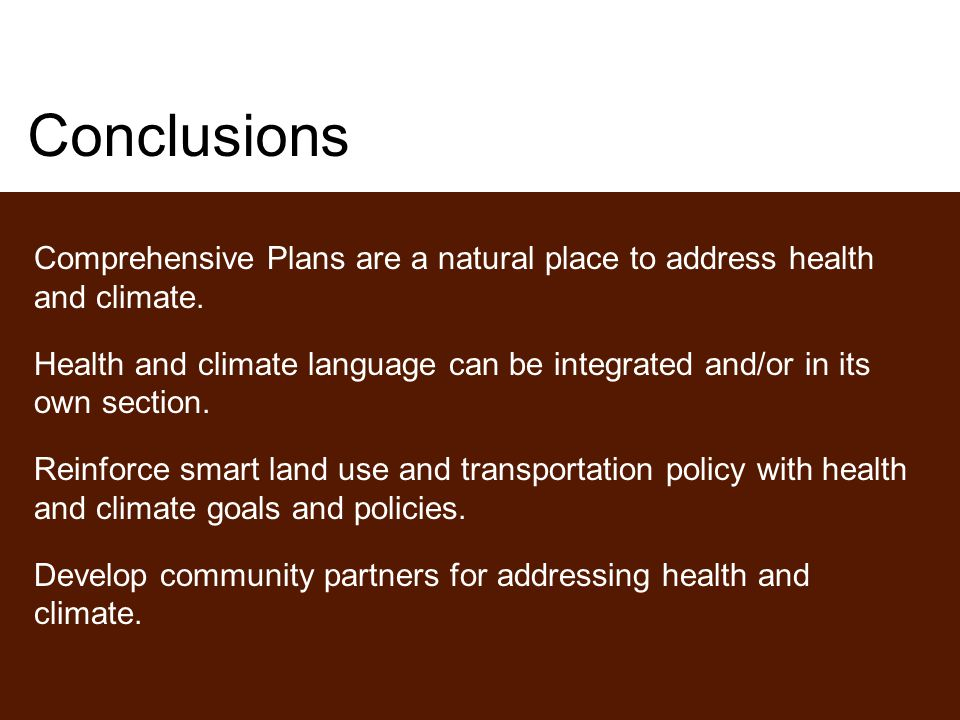 Conclusions Comprehensive Plans are a natural place to address health and climate.