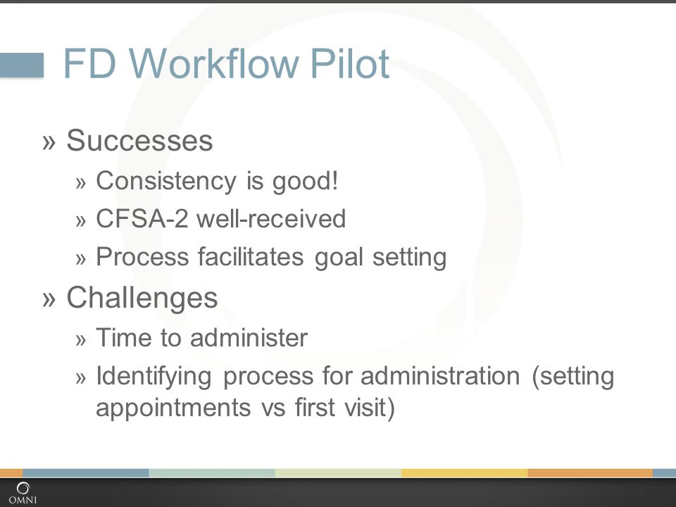 FD Workflow Pilot  Successes  Consistency is good.