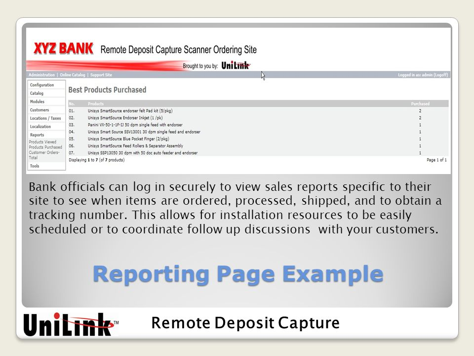 Reporting Page Example Bank officials can log in securely to view sales reports specific to their site to see when items are ordered, processed, shipped, and to obtain a tracking number.