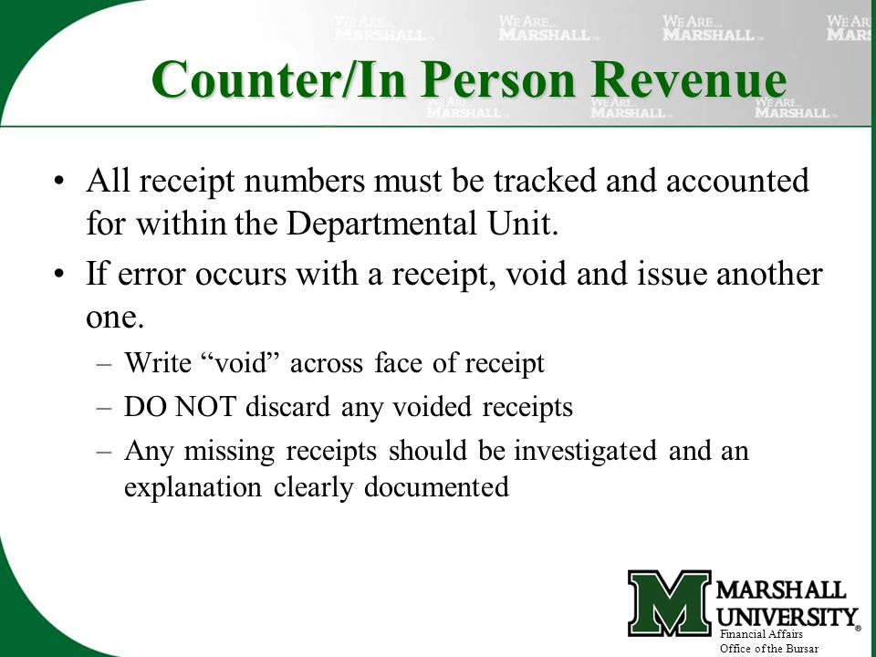 Counter/In Person Revenue All receipt numbers must be tracked and accounted for within the Departmental Unit.