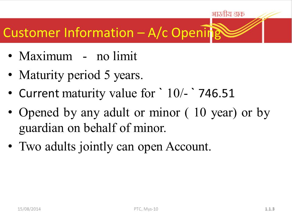 Maximum - no limit Maturity period 5 years.