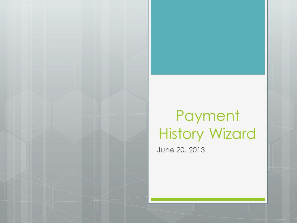 Payment History Wizard June 20, 2013