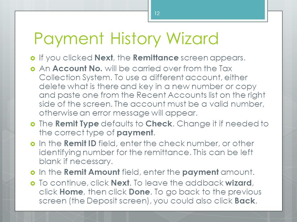 Payment History Wizard  If you clicked Next, the Remittance screen appears.