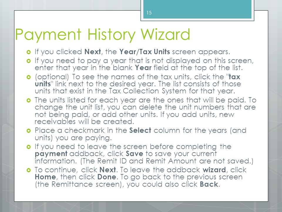 Payment History Wizard  If you clicked Next, the Year/Tax Units screen appears.