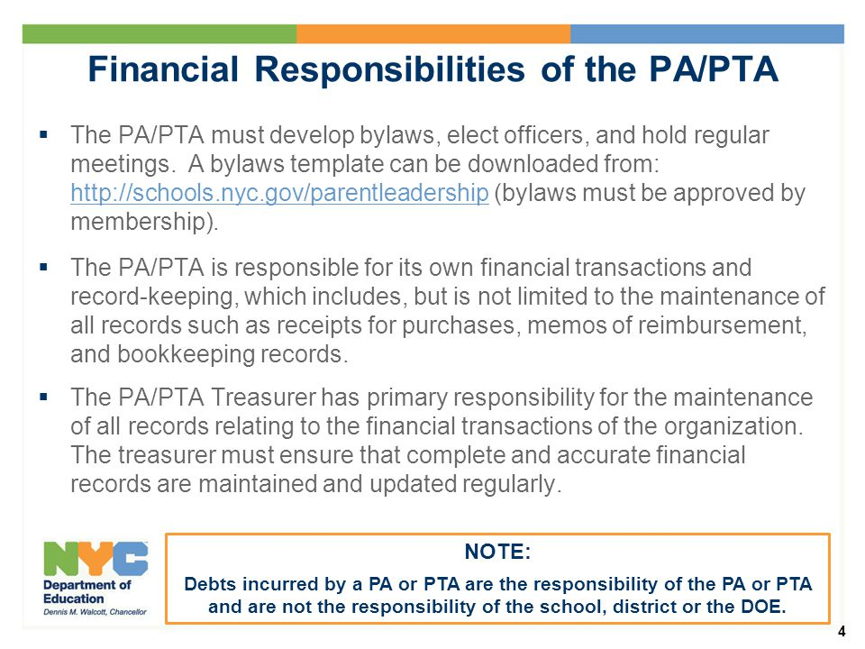 4 Financial Responsibilities of the PA/PTA  The PA/PTA must develop bylaws, elect officers, and hold regular meetings.