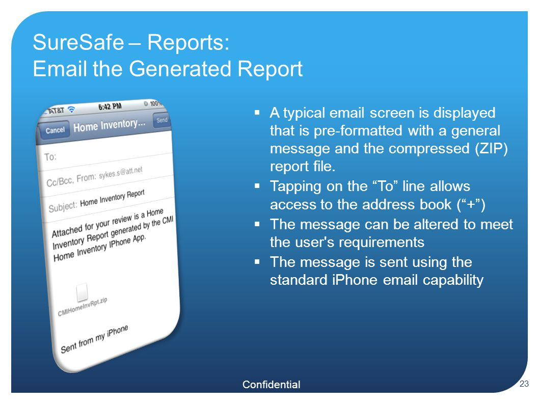 Confidential SureSafe – Reports:  the Generated Report  A typical  screen is displayed that is pre-formatted with a general message and the compressed (ZIP) report file.