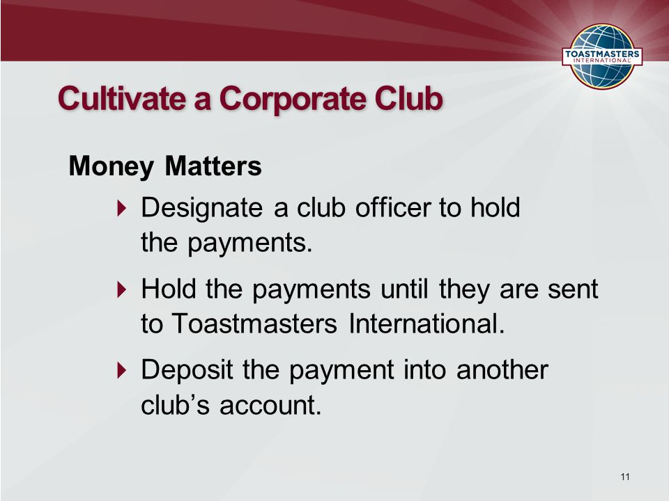  Designate a club officer to hold the payments.