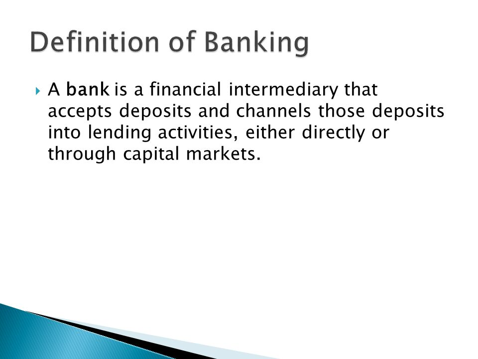 AA bank is a financial intermediary that accepts deposits and channels those deposits into lending activities, either directly or through capital markets.