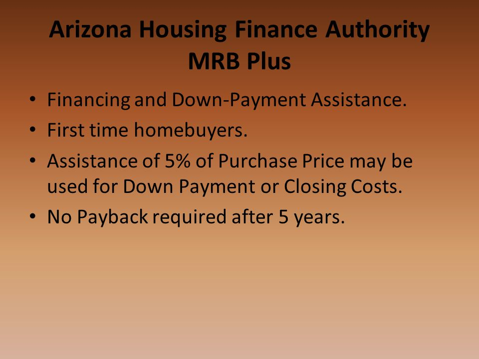 Arizona Housing Finance Authority MRB Plus Financing and Down-Payment Assistance.