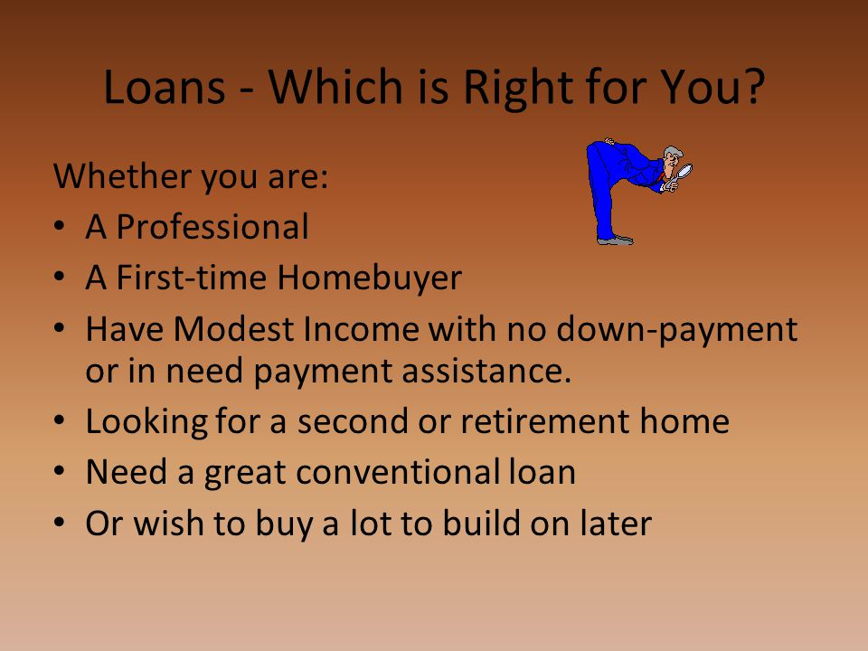 Loans - Which is Right for You.