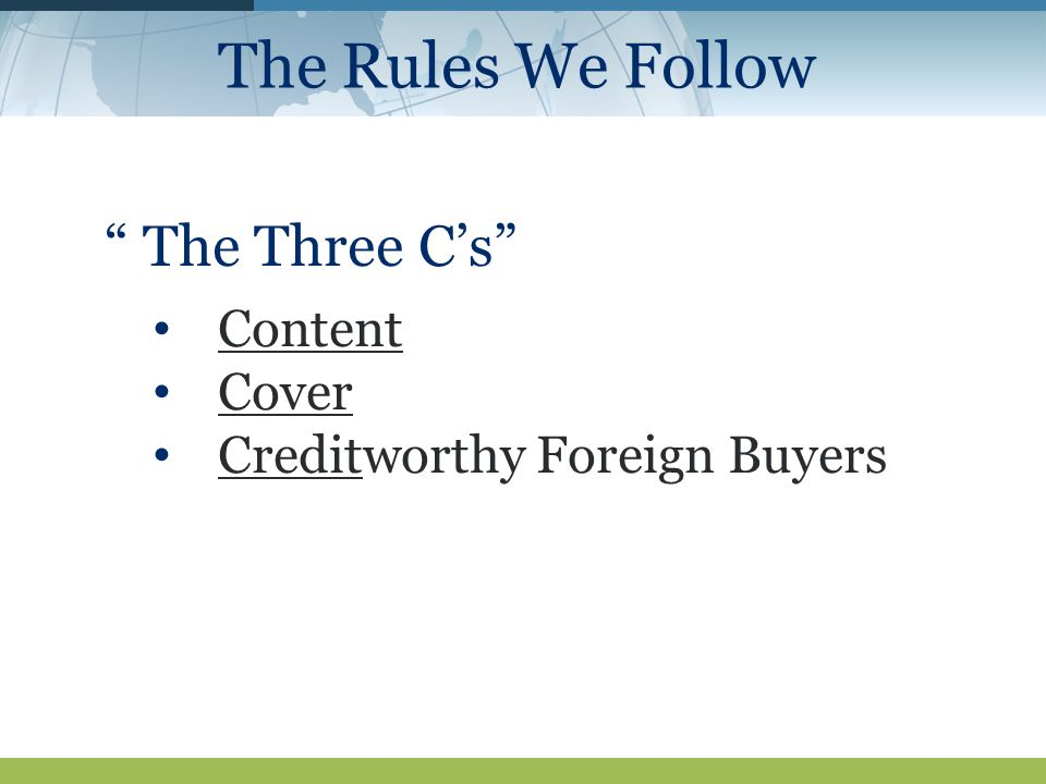 The Rules We Follow The Three C's Content Cover Creditworthy Foreign Buyers